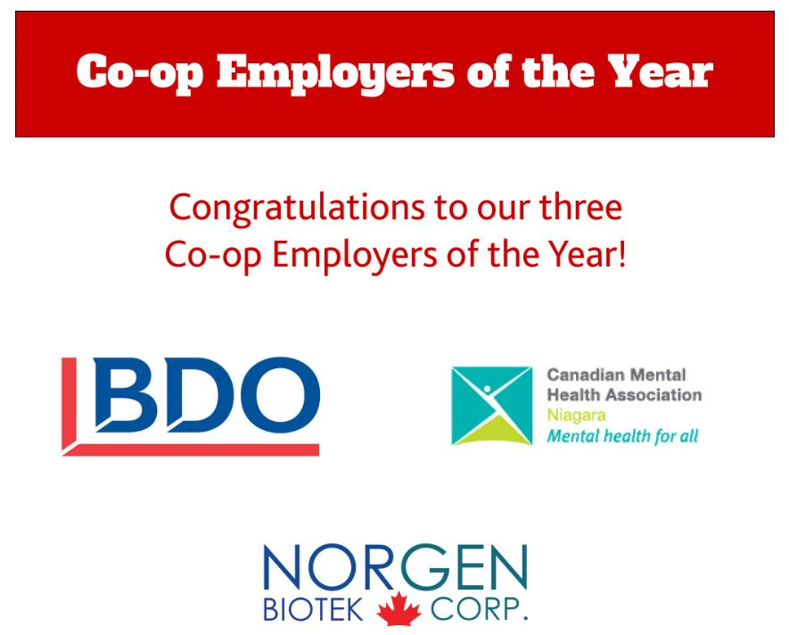 Congratulations to our three Co-op Employers of the Year: BDO, CMHA Niagara, and Norgen Biotek Corp